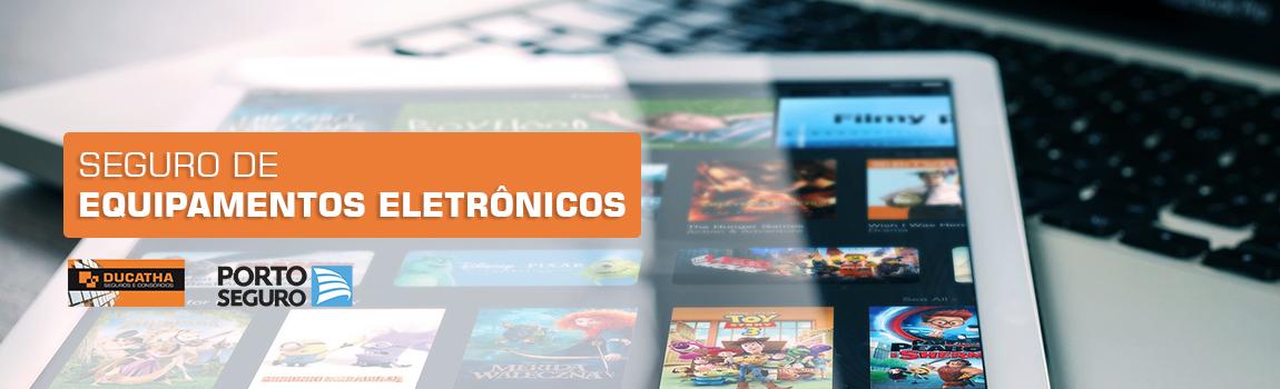 Seguro Equipamentos Eletrônicos - DUCATHA - Porto Seguro